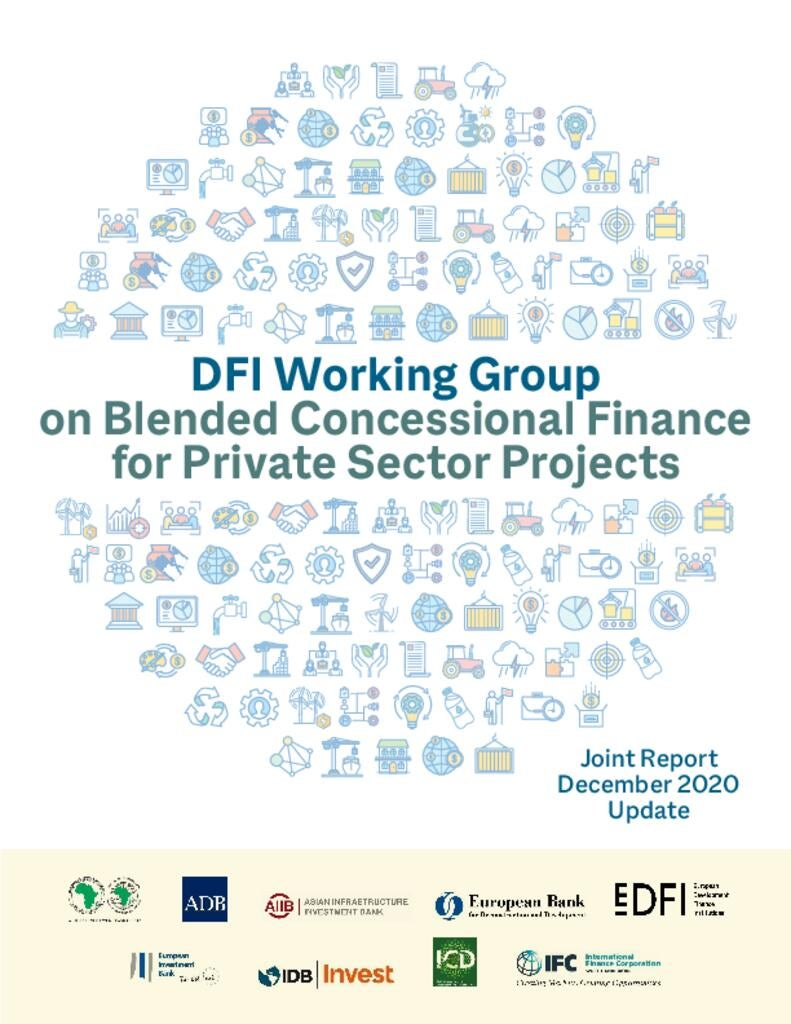 DFI Working Group on Blended Concessional Finance for Private Sector Projects (December 2020 Update)