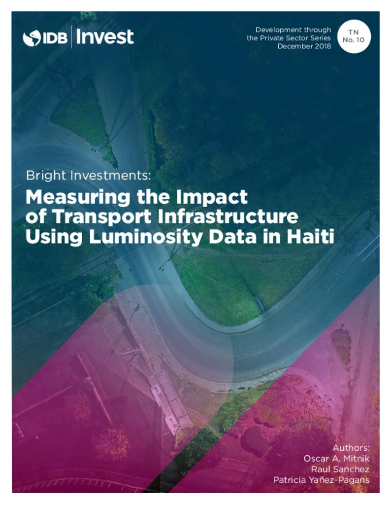 Report: Bright Investments - Measuring the Impact of Transport Infrastructure Using Luminosity Data in Haiti