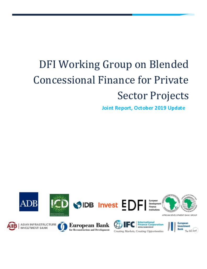 DFI Working Group on Blended Concessional Finance for Private Sector Projects (Joint Report, October 2019 Update) - Cloned