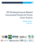 Report: DFI Working Group on Blended Concessional Finance for Private Sector Projects – Summary Report - October 2017